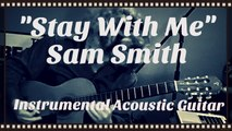 """Stay With Me"" - Sam Smith Instrumental Acoustic Guitar"