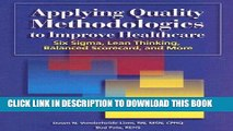 [PDF] Applying Quality Methodologies to Improve Healthcare: Six SIGMA, Lean Thinking, Balanced