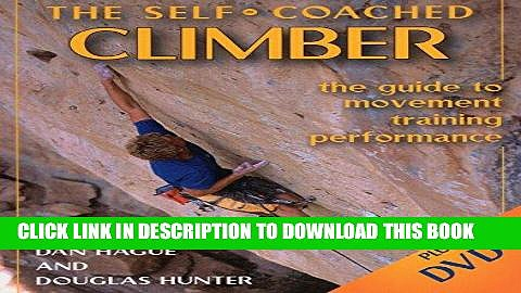 [PDF] Self-Coached Climber: The Guide to Movement, Training, Performance Popular Collection