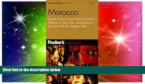 Ebook Best Deals  Fodor s Morocco, 1st Edition: Expert Advice and Smart Choices: Where to Stay,