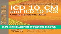 [PDF] ICD-10-CM and ICD-10-PCS Coding Handbook, without Answers, 2015 Rev. Ed. Popular Collection