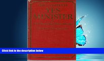 EBOOK ONLINE  The Complete Yes Minister: The Diaries of a Cabinet Minister  FREE BOOOK ONLINE