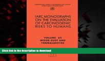 liberty book  Wood Dust and Formaldehyde (IARC Monographs on the Evaluation of the Carcinogenic