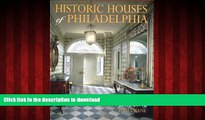 Buy book  Historic Houses of Philadelphia : A Tour of the Region s Museum Homes online