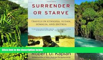 Ebook deals  Surrender or Starve: Travels in Ethiopia, Sudan, Somalia, and Eritrea by Robert D.