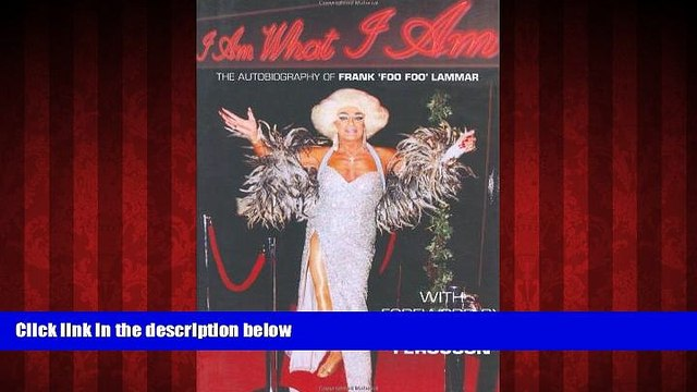 FREE DOWNLOAD  I Am What I Am: The Autobiography of Frank Foo Foo Lammar  FREE BOOOK ONLINE