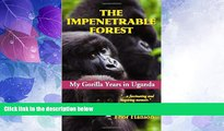 Big Sales  The Impenetrable Forest: My Gorilla Years in Uganda, Revised Edition  Premium Ebooks