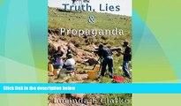 Buy NOW  Truth, Lies   Propaganda: in Africa (Truth, Lies and Propaganda Book 1)  Premium Ebooks