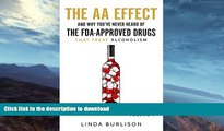 FAVORITE BOOK  The AA Effect   Why You ve Never Heard of the FDA-Approved Drugs that Treat