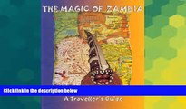 Ebook Best Deals  The Magic of Zambia: A Travellers Guide  Most Wanted