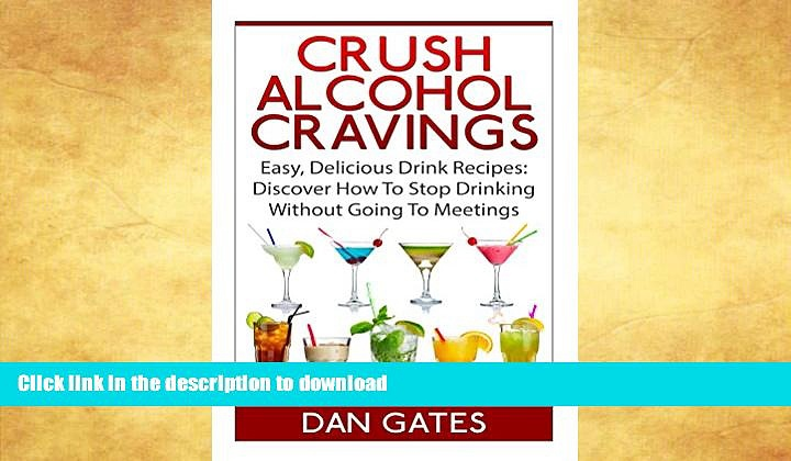 READ  Crush Alcohol Cravings: **NEW RELEASE** Alcoholics Anonymous and Alcoholism Recovery – BUY