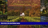 Must Have  South Africa s Winelands of the Cape: From Cape Town to the Orange River  Buy Now