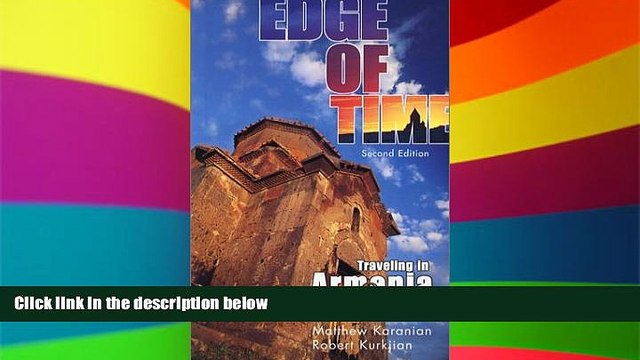 Ebook deals  Edge of Time: Traveling in Armenia and Karabagh (Revised Second Edition)  Full Ebook