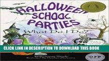 [PDF] FREE Halloween School Parties . . . What Do I Do? (What Do I Do? series) [Read] Online