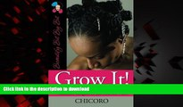 Read books  Grow It: How to Grow Afro-Textured Hair to Maximum Lengths in the Shortest Time