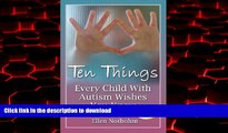 Best book  Ten Things Every Child with Autism Wishes You Knew online for ipad