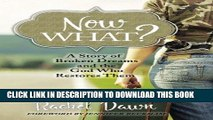 [EBOOK] DOWNLOAD Now What?: A Story of Broken Dreams and the God Who Restores Them GET NOW