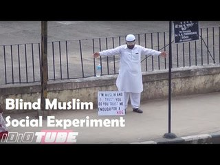 """""""Blind Muslim Trust"""" - Social Experiment That Will Change Your Mind -  iDiOTUBE"""