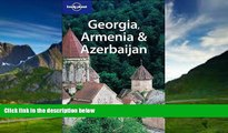 Books to Read  Georgia, Armenia   Azerbaijan (Lonely Planet Travel Guides)  Full Ebooks Most Wanted