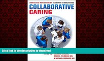Read books  Collaborative Caring: Stories and Reflections on Teamwork in Health Care (The Culture