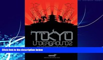 Big Deals  Tokyo Underground 2: Toy and Design Culture in Tokyo (Tokyo Underground: Toy   Design