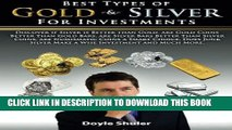 [PDF] Best Types of Gold   Silver For Investments: Discover If Silver Is Better Than Gold, Are