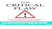 [PDF] The Critical Flaw: How to profit and protect wealth in history s greatest opportunity.