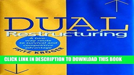 [PDF] Dual Restructuring: A Two-Way Route to Survival and Competitive Advantage Popular Collection