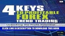 [PDF] 4 Keys to Profitable Forex Trend Trading: Unlocking the Profit Potential of Trending