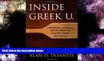 READ book  Inside Greek U.: Fraternities, Sororities, and the Pursuit of Pleasure, Power, and