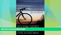 Deals in Books  Pilgrim Spokes: Cycling East Across America (Cycling Reflections)  Premium Ebooks