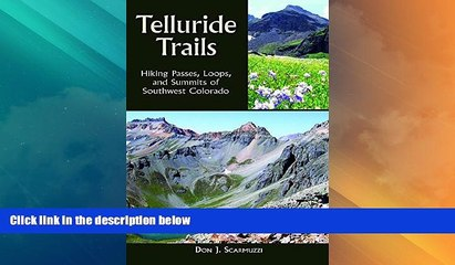 Deals in Books  Telluride Trails: Hiking Passes, Loops, and Summits of Southwest Colorado (The