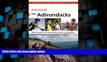 Buy NOW  Discover the Adirondacks: AMC s Guide To The Best Hiking, Biking, And Paddling (AMC