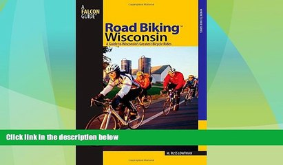 Buy NOW  Road Biking(TM) Wisconsin: A Guide To Wisconsin s Greatest Bicycle Rides (Road Biking