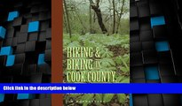 Buy NOW  Hiking and Biking in Cook County Illinois (Third in a Series of Chicagoland Hiking and