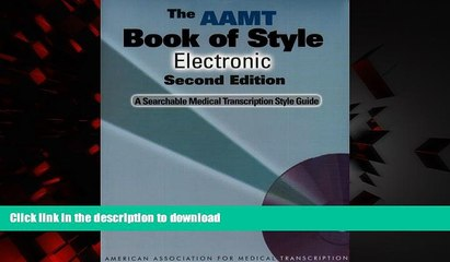 Best book  The AAMT Book of Style Electronic: A Searchable Medical Transcription Style Guide (2nd