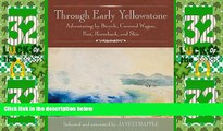 Deals in Books  Through Early Yellowstone: Adventuring by Bicycle, Covered Wagon, Foot, Horseback,