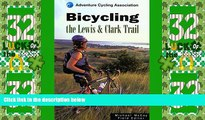 Deals in Books  Bicycling the Lewis   Clark Trail (Adventure Cycling Association)  Premium Ebooks
