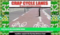 Deals in Books  Crap Cycle Lanes: 50 Worst Cycle Lanes in Britain  Premium Ebooks Best Seller in