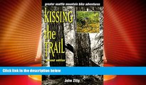 Buy NOW  Kissing the Trail: Greater Seattle Mountain Bike Adventures  Premium Ebooks Online Ebooks