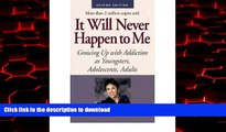 Read book  It Will Never Happen to Me: Growing Up with Addiction as Youngsters, Adolescents,