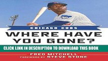 [PDF] Chicago Cubs: Where Have You Gone? Ernie Banks, Andy Pafko, Ferguson Jenkins, and Other Cubs