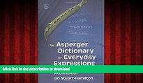 Best book  An Asperger Dictionary of Everyday Expressions (Stuart-Hamilton, An Asperger Dictionary