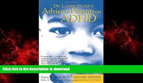 Read book  Dr. Larry Silver s Advice to Parents on ADHD: Second Edition