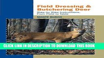 [PDF] Field Dressing and Butchering Deer: Step-by-Step Instructions, from Field to Table Popular
