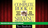 liberty books  The Complete Book of Shiatsu Therapy: Health and Vitality at Your Fingertips online