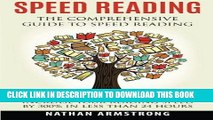 Ebook Speed Reading: The Comprehensive Guide To Speed Reading - Increase Your Reading Speed By
