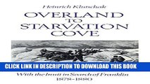 Best Seller Overland to Starvation Cove: With the Inuit in Search of Franklin, 1878-1880
