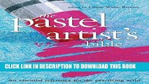 Best Seller Pastel Artist s Bible: An Essential Reference for the Practicing Artist (Artist s