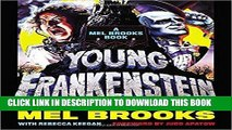 Ebook Young Frankenstein: A Mel Brooks Book: The Story of the Making of the Film Free Download